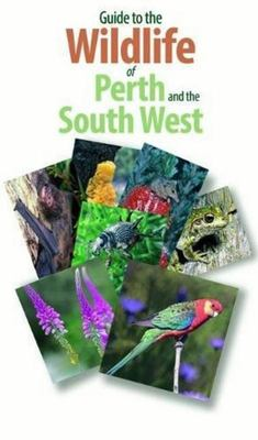 Guide to the Wildlife of Perth and Australia's South West