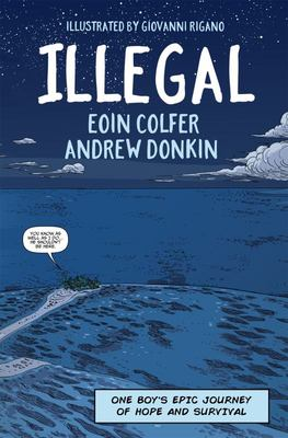 Illegal: A Graphic Novel Telling One Boy's Epic Journey of Hope and Survival