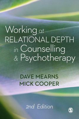 Working at Relational Depth in Counselling and Psychotherapy (2nd edition)