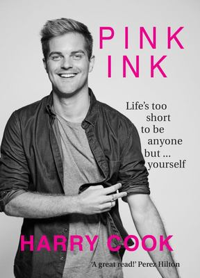 Pink Ink: Life's Too Short to Be Anything but Yourself