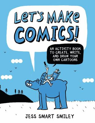 Let's Make Comics - An Activity Book to Create, Write, and Draw Your Own Cartoons