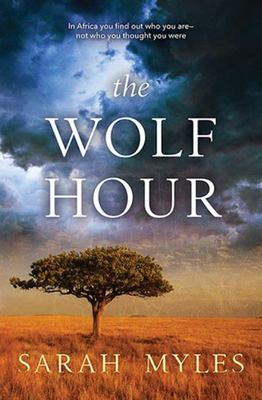 The Wolf Hour - A Novel of Africa