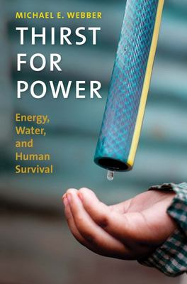 Thirst for Power - Energy, Water, and Human Survival
