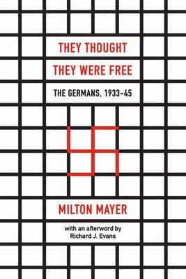 They Thought They Were Free - The Germans, 1933-45