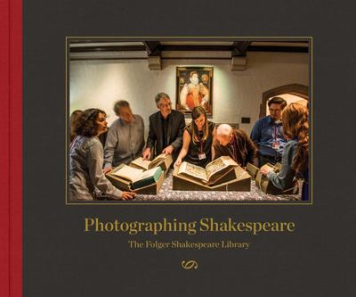 Photographing Shakespeare - The Folger Shakespeare Library