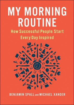 My Morning Routine - How Successful People Start Every Day Inspired