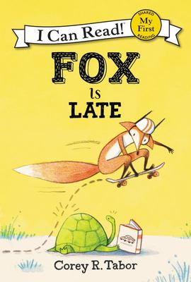 Fox Is Late (My First I Can Read)