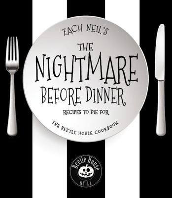 The Nightmare Before Dinner - Recipes and Drinks from the Beetle House, the Tim Burton and Salvador Dali-Inspired Restaurant