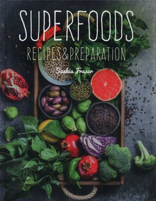 Superfoods - Recipes and Preparation (HB)