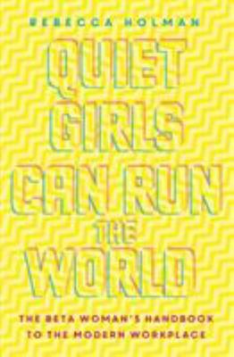 Beta - Quiet Girls Can Run the World - There Is More Than One Way to Be the Boss