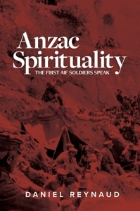 Anzac Spirituality: The First AIF soldiers speak
