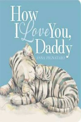 How I Love You Daddy Board Book