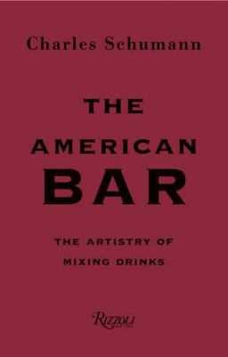 The American Bar - The Artistry of Mixing Drinks