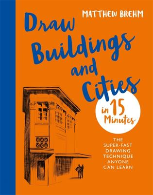 Draw Buildings and Cities in 15 Minutes - Amaze Your Friends with Your Drawing Skills