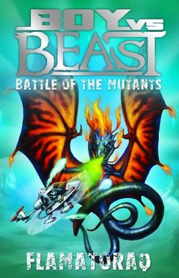 Flamatoraq: Battle of the Mutants (Boy vs Beast #10)
