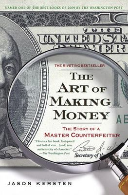 The Art of Making Money - The Story of a Master Counterfeiter