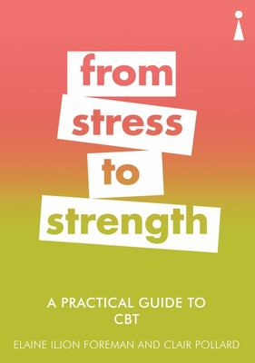 A Practical Guide to CBT - From Stress to Strength