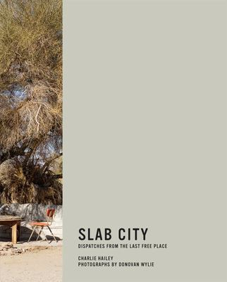 Slab City - Dispatches from the Last Free Place