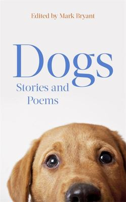 Dogs - An Anthology of Poems and Stories