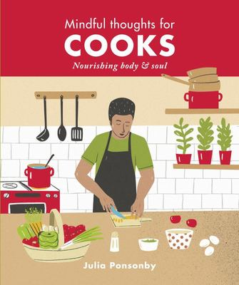 Mindful Thoughts for Cooks - Nourishing Body and Soul
