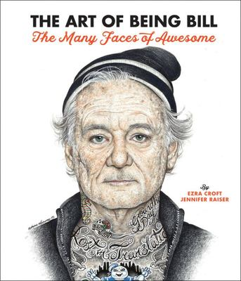 The Art of Being Bill - The Many Faces of Awesome