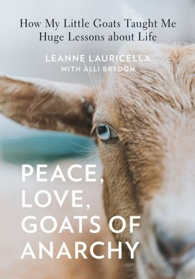 Peace, Love, Goats - How My Little Goats Taught Me Huge Lessons about Life