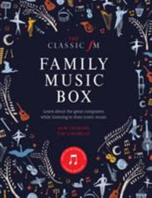 The Classic FM Music Box: Hear Iconic Music from the Great Composers