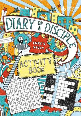 Diary of a Disciple Luke's Story Activity Book