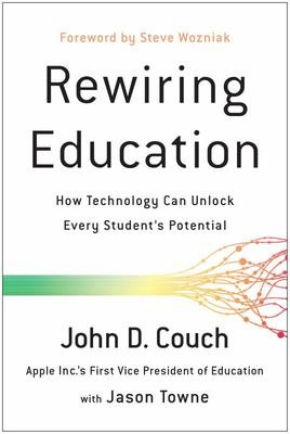 Rewiring Education - How Technology Can Make Every Student Successful