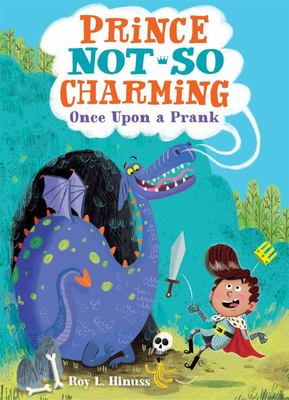 Once upon a Prank (Prince Not-So Charming #1)
