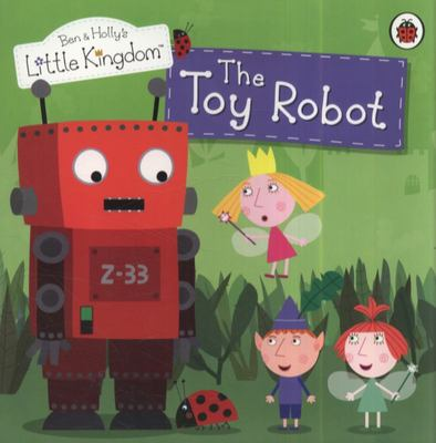 The Toy Robot Storybook  Ben and Holly's Little Kingdom