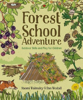 Forest School Adventure - Outdoor Skills and Play for Children
