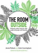 The Room Outside: Designing Outdoor Living for Older People and People with Dementia