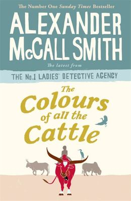 The Colours of All the Cattle (#19 No 1 Ladies Detective Agency)