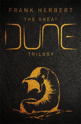 The Great Dune Trilogy - Dune, Dune Messiah, Children of Dune