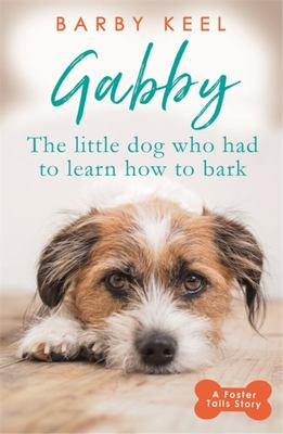 Gabby? - Little Dog That Had to Learn