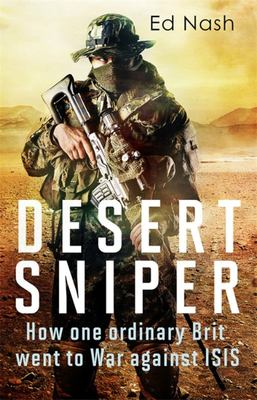 Desert Sniper - How One Briton Went to War Against Isis