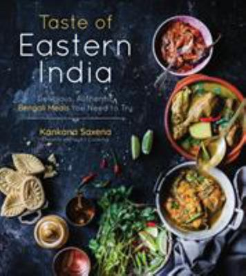Taste of Eastern India - Delicious, Authentic Bengali Meals You Need to Try