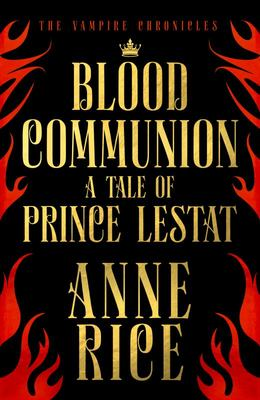 Blood Communion (Vampire Chronicles #1)