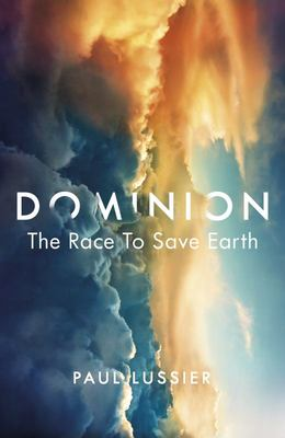 Dominion: the Race to Save Earth