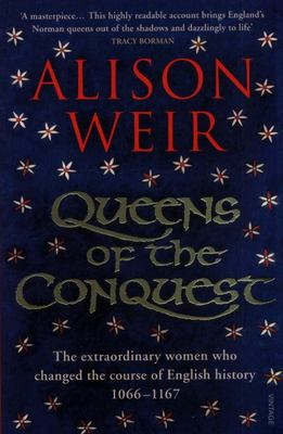 Queens of the Conquest - England's Medieval Queens
