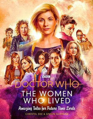 Doctor Who: the Women Who Lived - Goodnight Stories from the Whoniverse