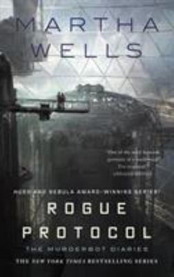 Rogue Protocol (#3 Murderbot Diaries)