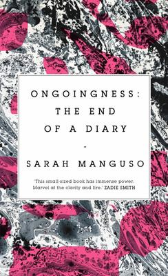 Ongoingness - The End of a Diary