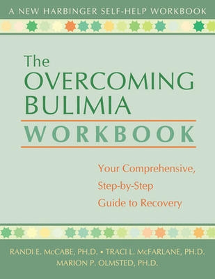 Overcoming Bulimia Workbook : Your Comprehensive, Step-by-Step Guide to Recovery