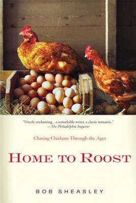 Home to Roost - Chasing Chickens Through the Ages