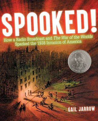 Spooked! - How a Radio Broadcast and the War of the Worlds Sparked the 1938 Invasion of America