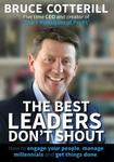 The Best Leaders Dont Shout - How to Engage Your People, Manage Millennials, and Get Things Done