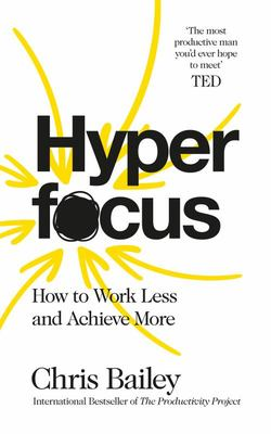 Hyperfocus - The New Science of Attention, Production, and Creativity