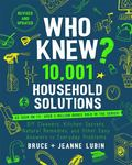 Who Knew? Big Book of Household Solutions - DIY Cleaners, Kitchen Secrets, Natural Remedies, and Other Easy Answers to Everyday Problems